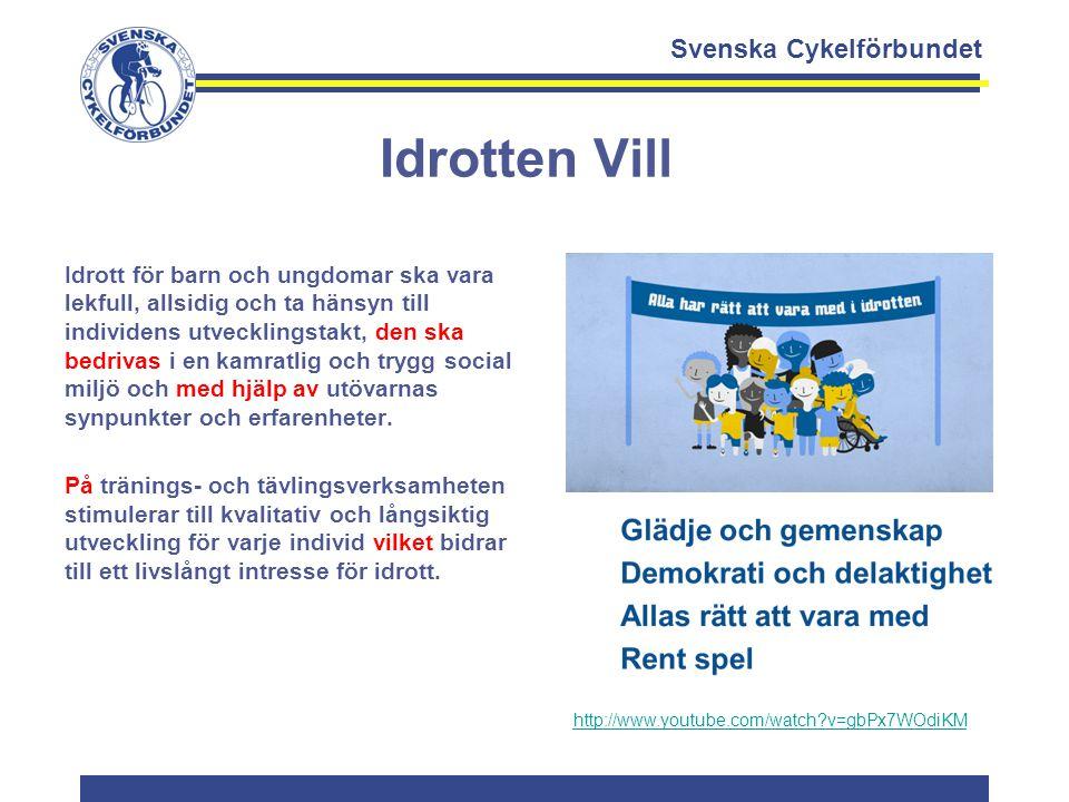 Svenska Cykelförbundet Idrotten Vill Idrott för barn och ungdomar ska vara lekfull, allsidig och ta hänsyn till individens utvecklingstakt, den ska be