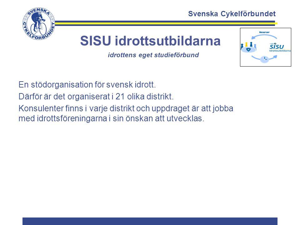 Svenska Cykelförbundet SISU idrottsutbildarna idrottens eget studieförbund En stödorganisation för svensk idrott. Därför är det organiserat i 21 olika