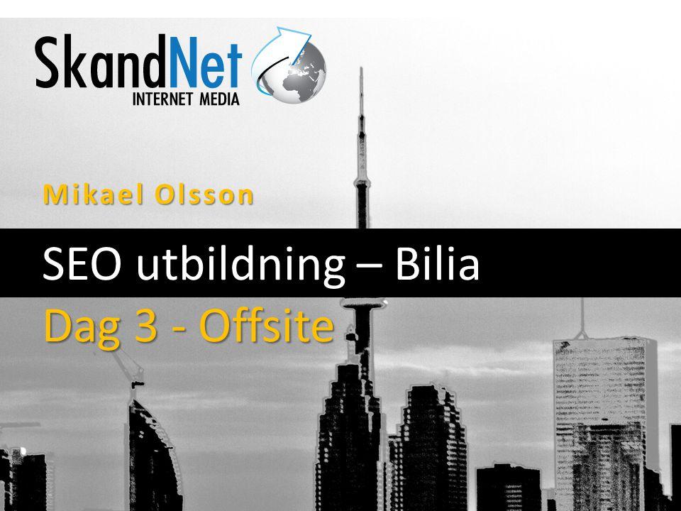 Mikael Olsson SEO utbildning – Bilia Dag 3 - Offsite