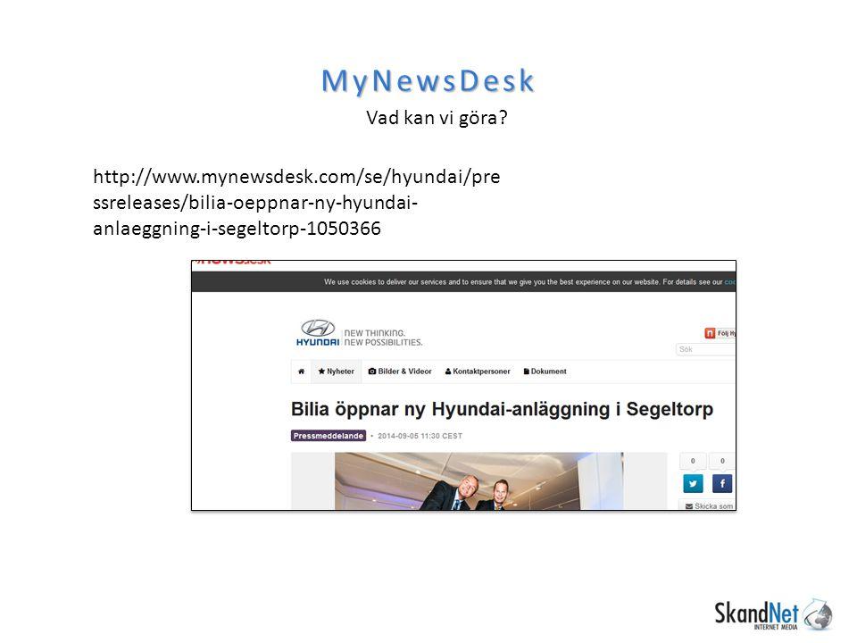 MyNewsDesk http://www.mynewsdesk.com/se/hyundai/pre ssreleases/bilia-oeppnar-ny-hyundai- anlaeggning-i-segeltorp-1050366