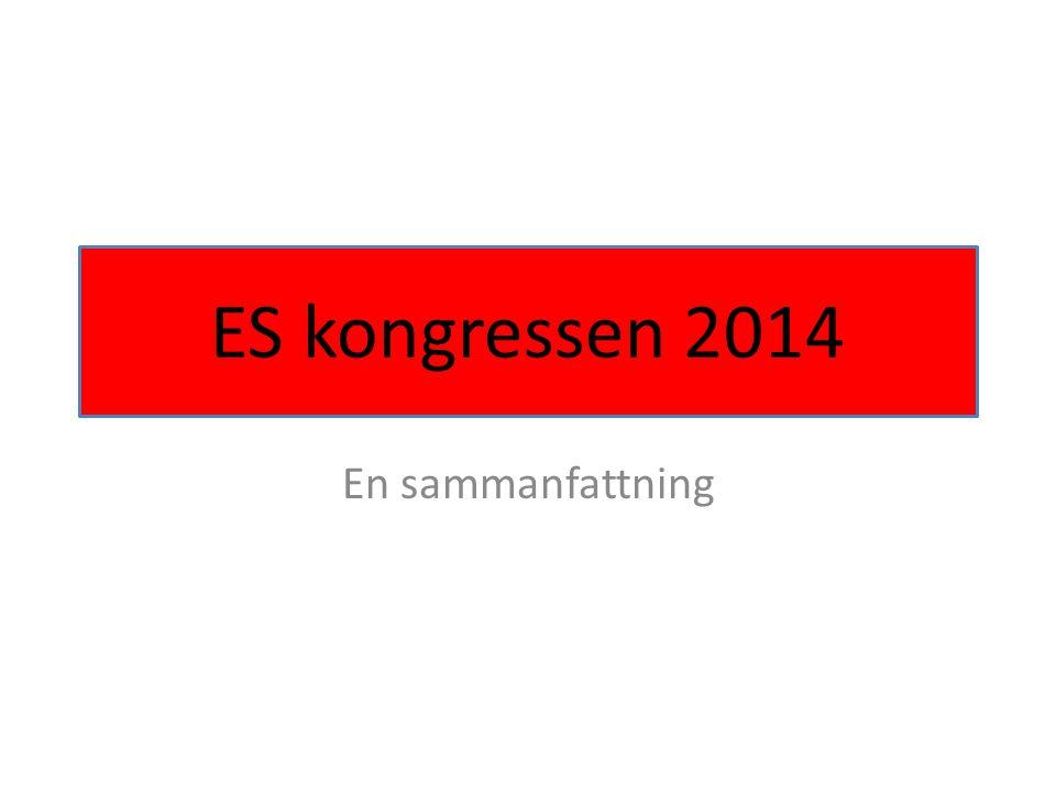 ES kongressen 2014 En sammanfattning