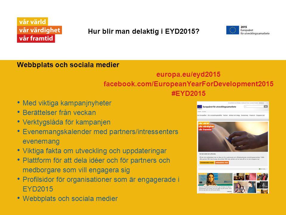 Webbplats och sociala medier Med viktiga kampanjnyheter Berättelser från veckan Verktygslåda för kampanjen Evenemangskalender med partners/intressente