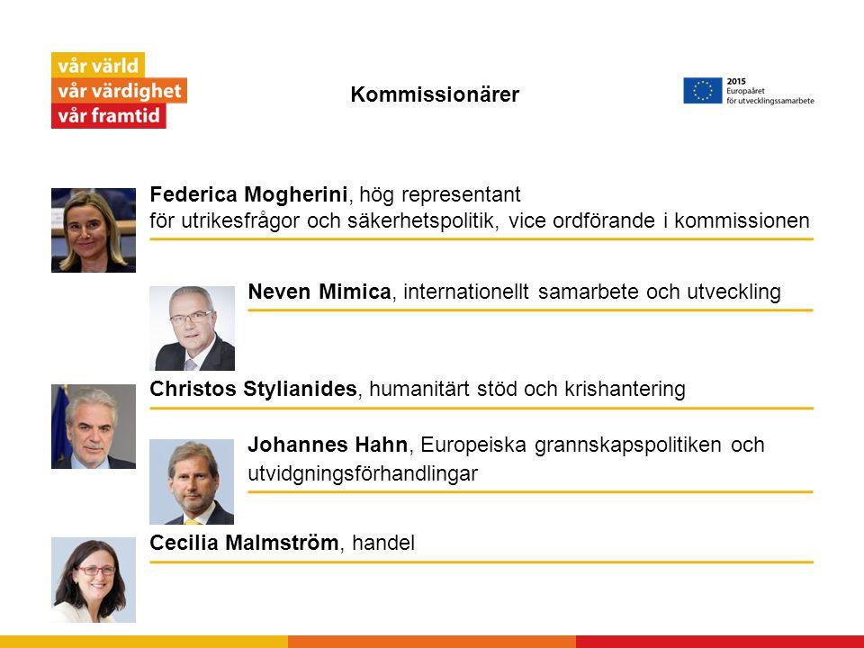Kommissionärer Neven Mimica, internationellt samarbete och utveckling Cecilia Malmström, handel Johannes Hahn, Europeiska grannskapspolitiken och utvi