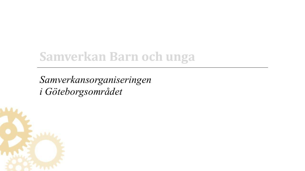 3 Samverkan Barn och unga Samverkansorganiseringen i Göteborgsområdet