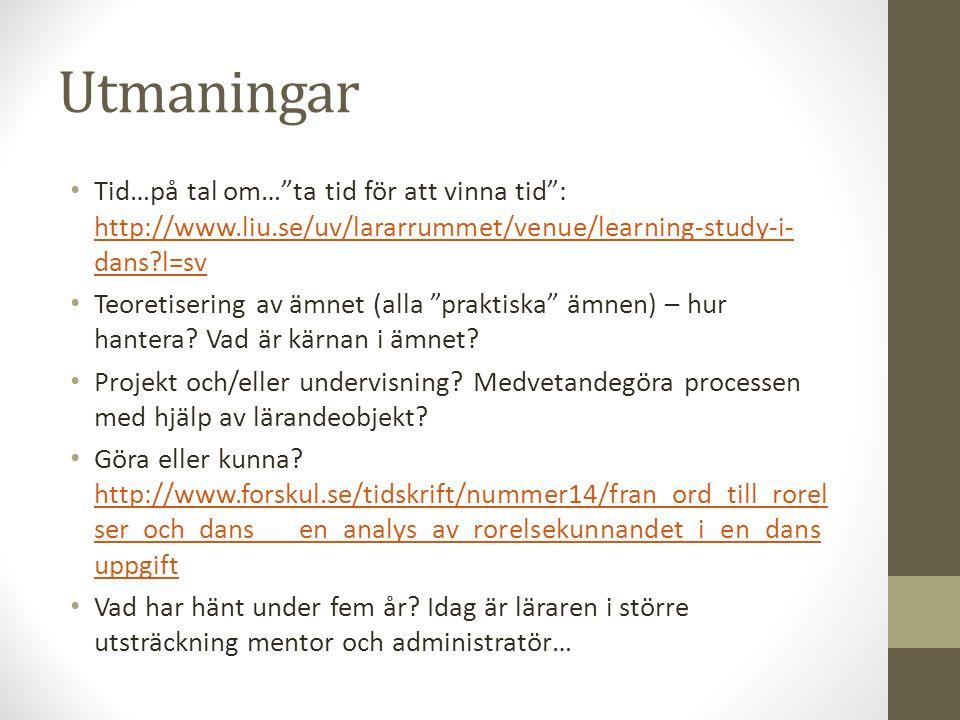 """Utmaningar Tid…på tal om…""""ta tid för att vinna tid"""": http://www.liu.se/uv/lararrummet/venue/learning-study-i- dans?l=sv http://www.liu.se/uv/lararrumm"""