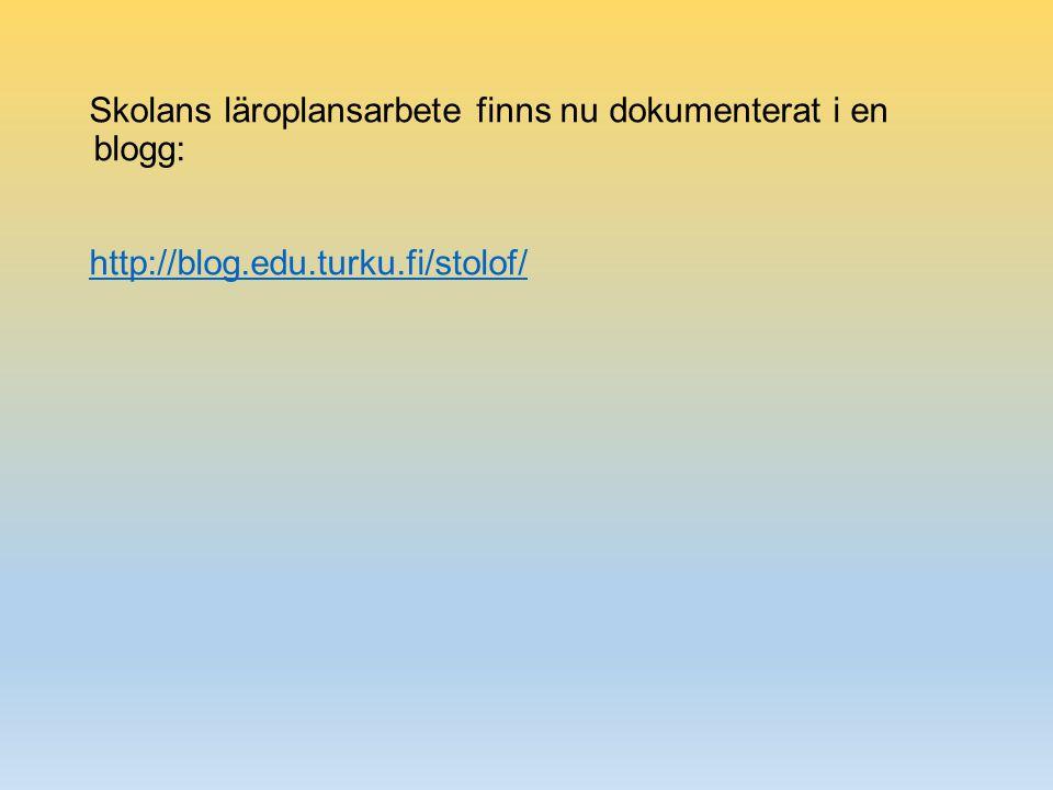 Skolans läroplansarbete finns nu dokumenterat i en blogg: http://blog.edu.turku.fi/stolof/