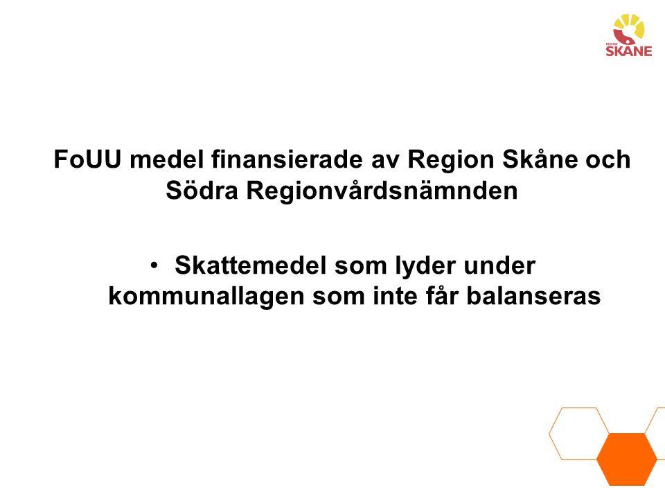 FoUU medel finansierade av Region Skåne och Södra Regionvårdsnämnden Skattemedel som lyder under kommunallagen som inte får balanseras