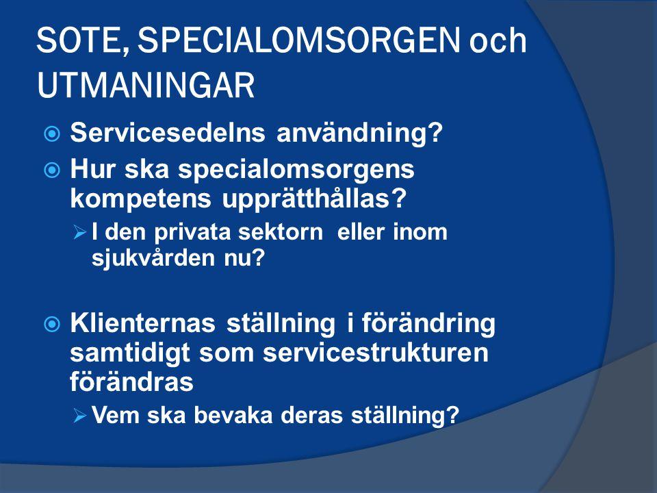 SOTE, SPECIALOMSORGEN och UTMANINGAR  Servicesedelns användning.