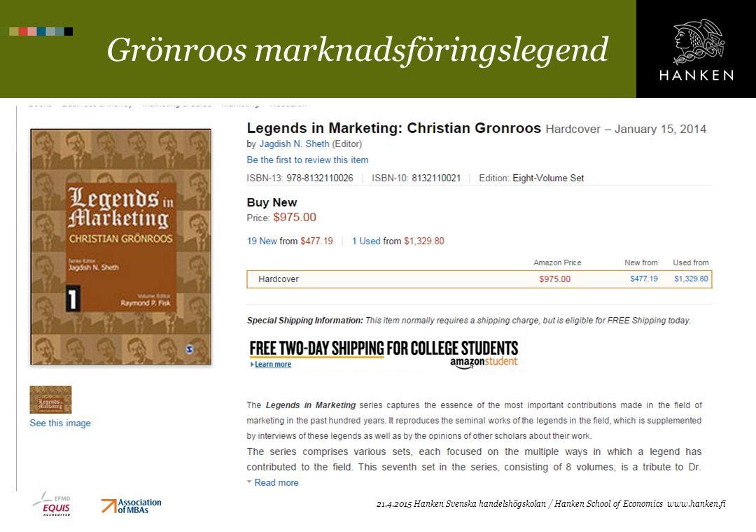 Grönroos marknadsföringslegend 21.4.2015 Hanken Svenska handelshögskolan / Hanken School of Economics www.hanken.fi