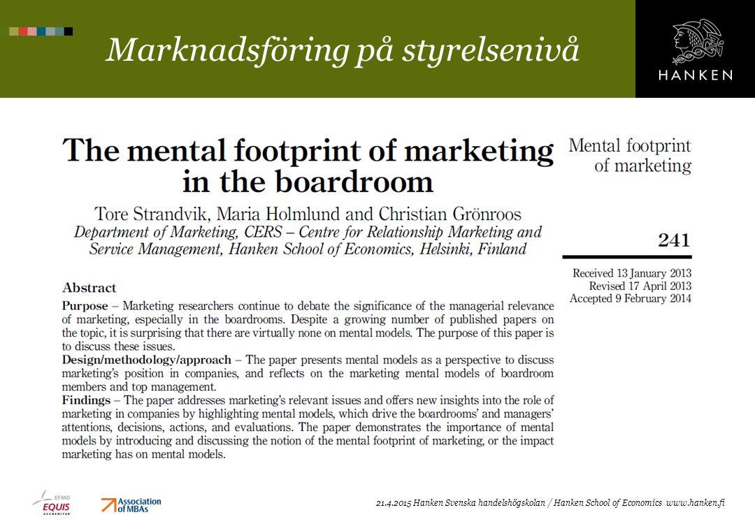 Marknadsföring på styrelsenivå 21.4.2015 Hanken Svenska handelshögskolan / Hanken School of Economics www.hanken.fi