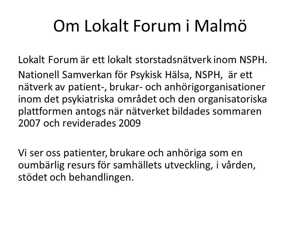 Om Lokalt Forum i Malmö Lokalt Forum är ett lokalt storstadsnätverk inom NSPH. Nationell Samverkan för Psykisk Hälsa, NSPH, är ett nätverk av patient-