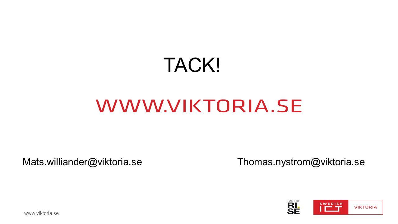 www.viktoria.se TACK! Mats.williander@viktoria.seThomas.nystrom@viktoria.se