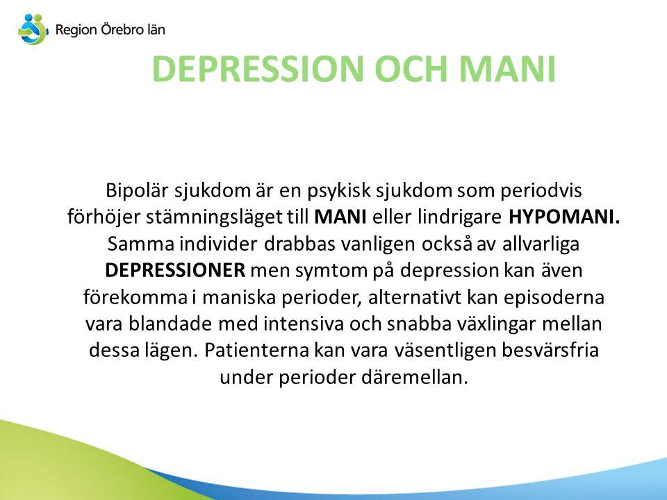 Bipolär sjukdom är en psykisk sjukdom som periodvis förhöjer stämningsläget till MANI eller lindrigare HYPOMANI. Samma individer drabbas vanligen ocks
