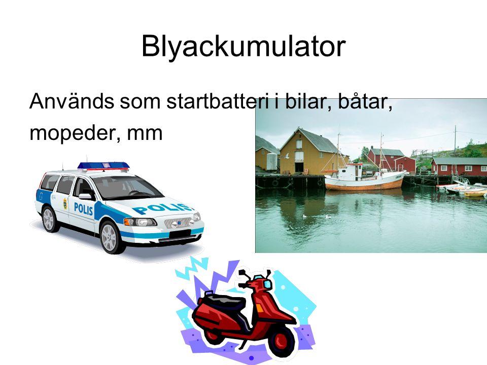 Används som startbatteri i bilar, båtar, mopeder, mm