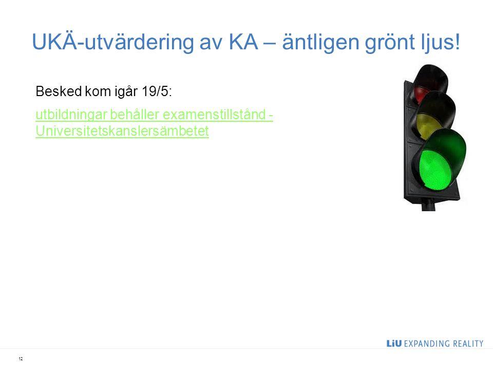UKÄ-utvärdering av KA – äntligen grönt ljus! Besked kom igår 19/5: utbildningar behåller examenstillstånd - Universitetskanslersämbetet 12