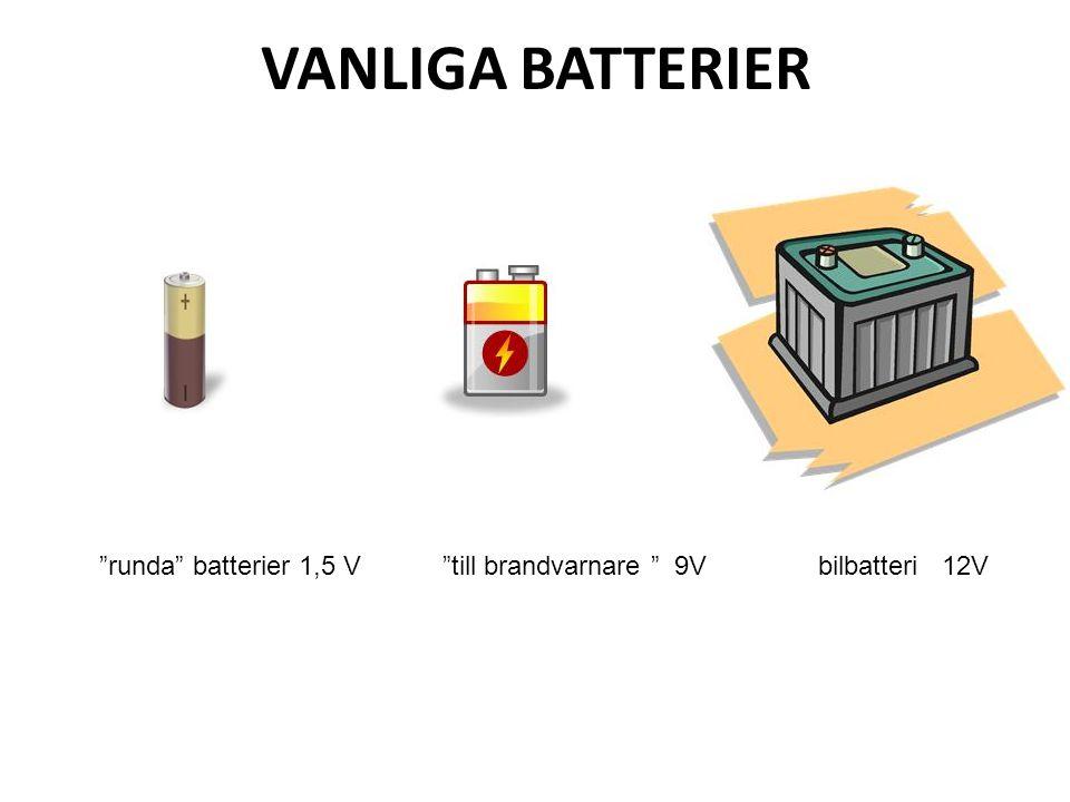 VANLIGA BATTERIER runda batterier 1,5 V till brandvarnare 9V bilbatteri 12V