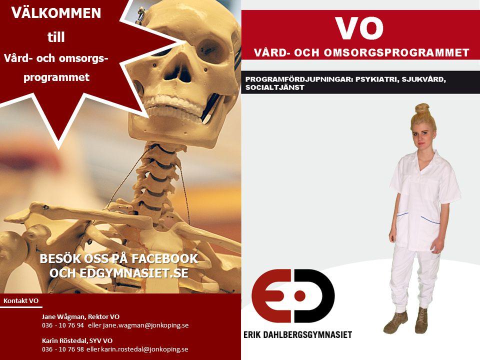 Jane Wågman, Rektor VO 036 - 10 76 94 eller jane.wagman@jonkoping.se Karin Röstedal, SYV VO 036 - 10 76 98 eller karin.rostedal@jonkoping.se Kontakt V