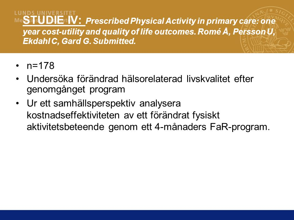 STUDIE IV: Prescribed Physical Activity in primary care: one year cost-utility and quality of life outcomes.