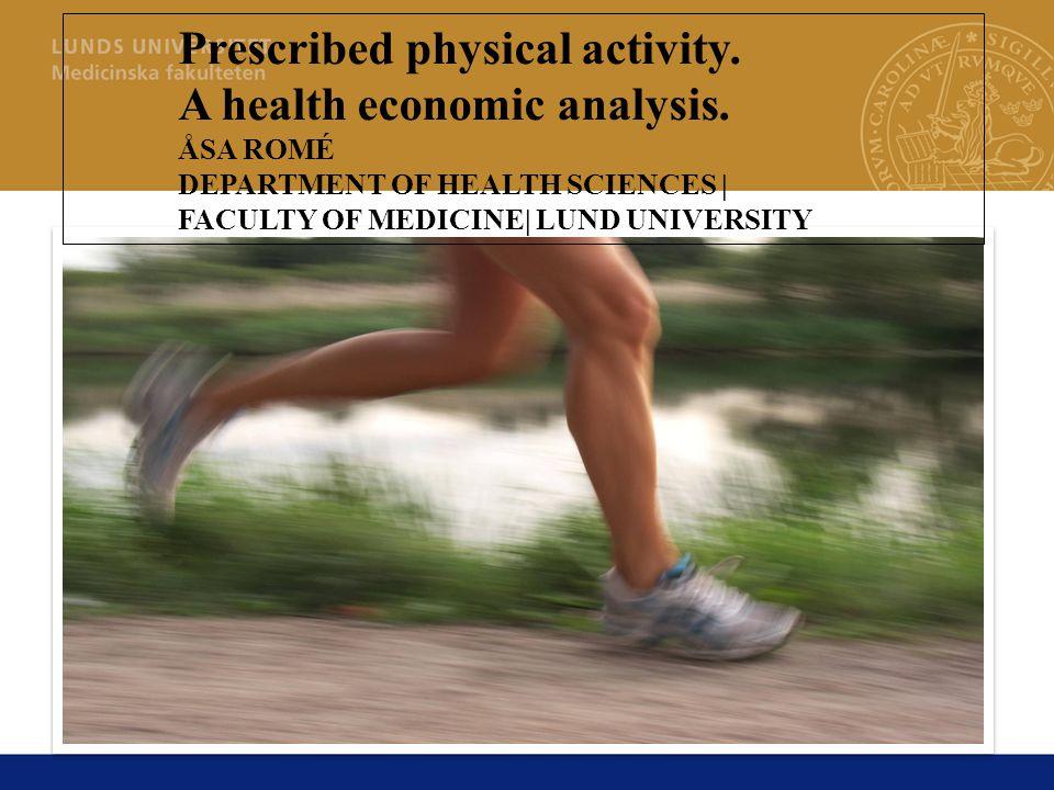 Syfte: Övergripande: Beräkna hälsoekonomiska konsekvenser av fysisk aktivitet på recept.