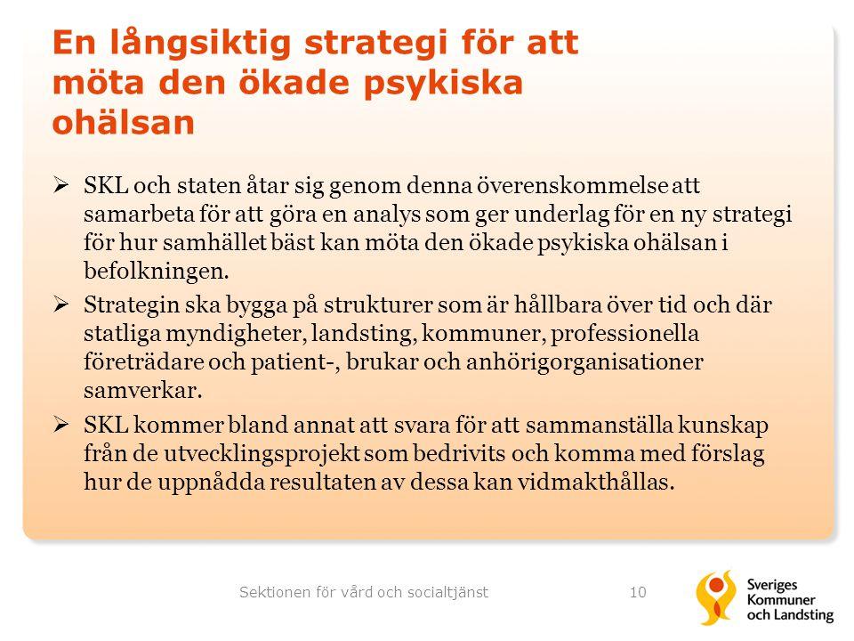 En långsiktig strategi för att möta den ökade psykiska ohälsan  SKL och staten åtar sig genom denna överenskommelse att samarbeta för att göra en ana