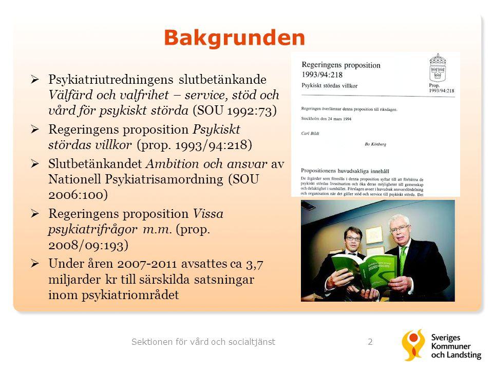  Psykiatriutredningens slutbetänkande Välfärd och valfrihet – service, stöd och vård för psykiskt störda (SOU 1992:73)  Regeringens proposition Psyk
