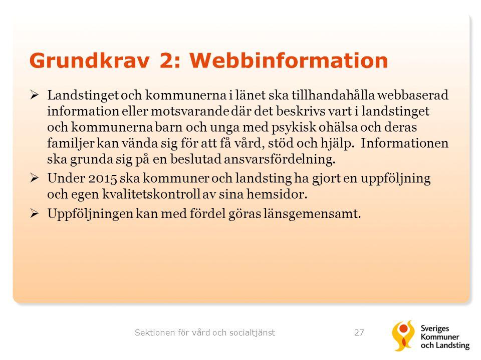 Grundkrav 2: Webbinformation  Landstinget och kommunerna i länet ska tillhandahålla webbaserad information eller motsvarande där det beskrivs vart i