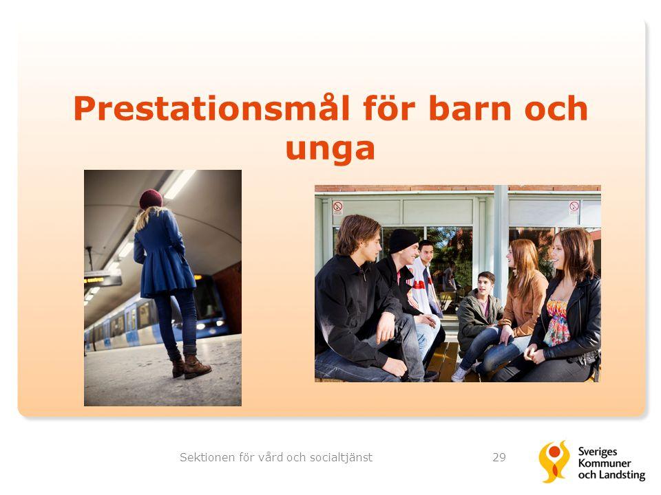Prestationsmål för barn och unga Sektionen för vård och socialtjänst29