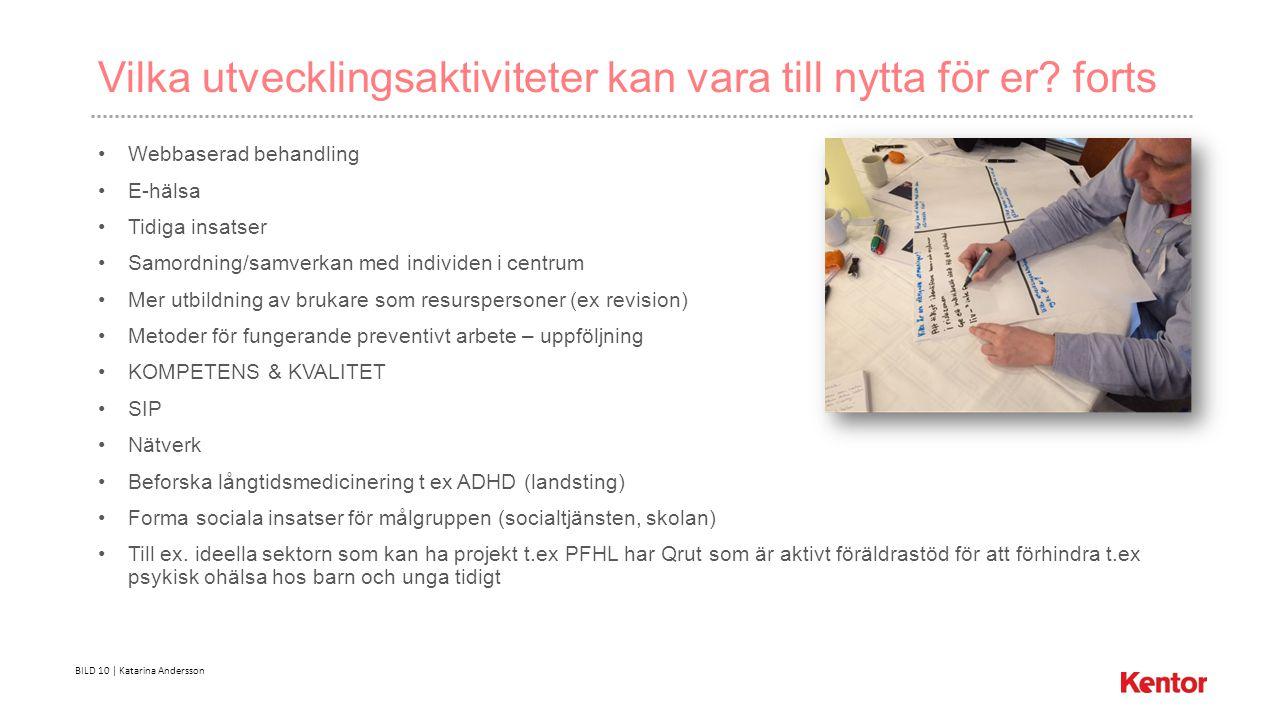 BILD 10 | Katarina Andersson Vilka utvecklingsaktiviteter kan vara till nytta för er.