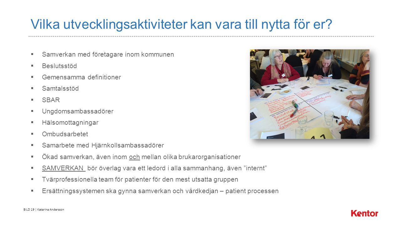 BILD 19 | Katarina Andersson Vilka utvecklingsaktiviteter kan vara till nytta för er.