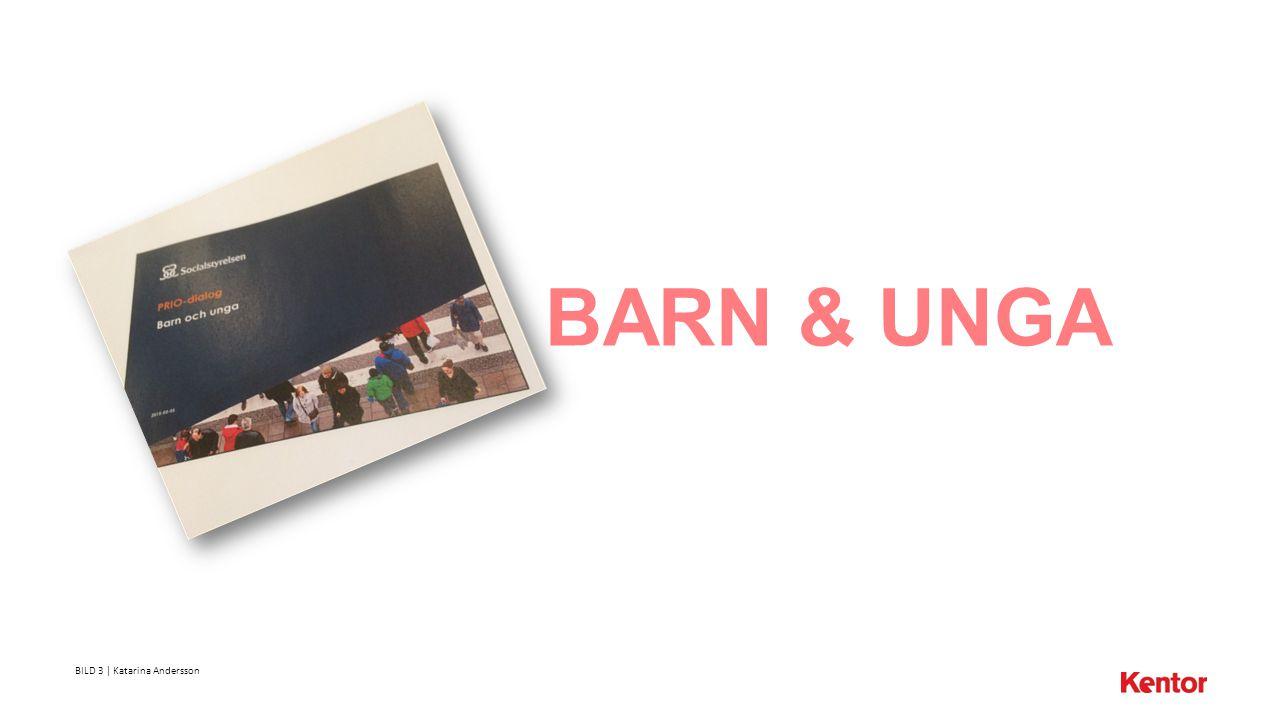 BILD 3 | Katarina Andersson BARN & UNGA