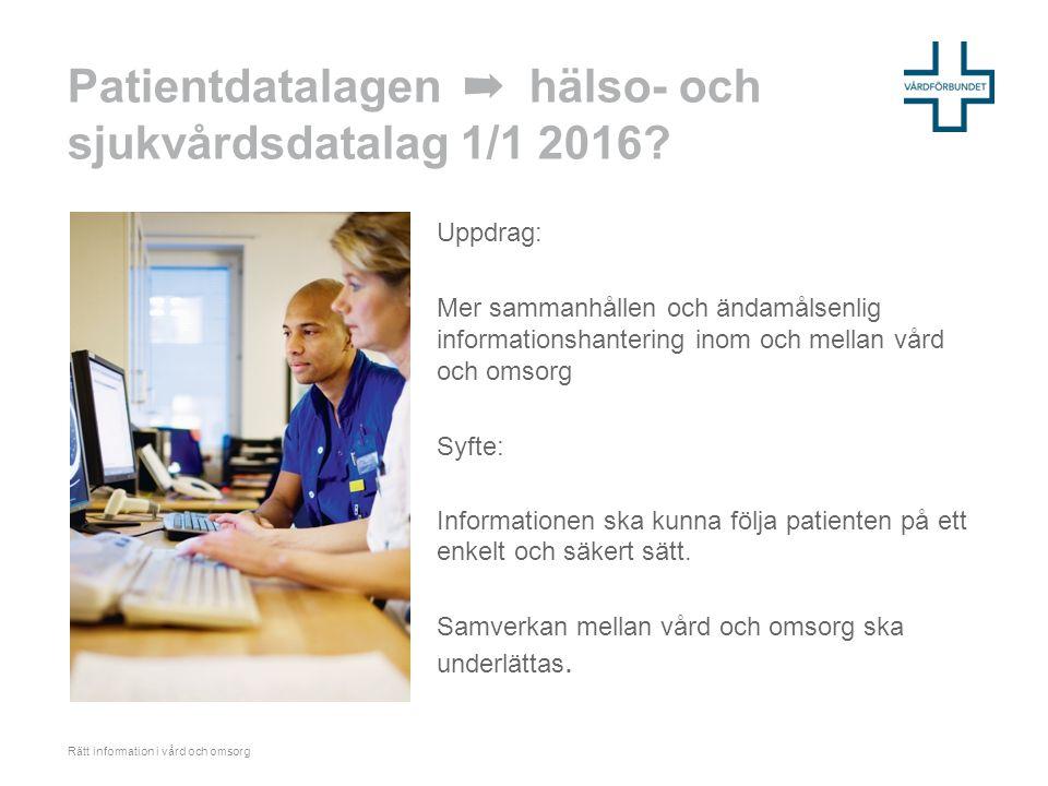 Patientdatalagen ➡ hälso- och sjukvårdsdatalag 1/1 2016.