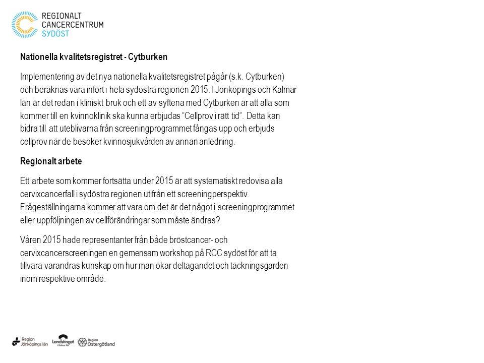 Nationella kvalitetsregistret - Cytburken Implementering av det nya nationella kvalitetsregistret pågår (s.k. Cytburken) och beräknas vara infört i he