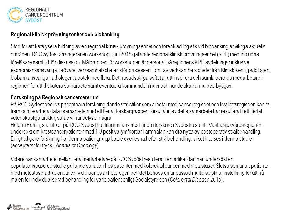 Regional klinisk prövningsenhet och biobanking Stöd för att katalysera bildning av en regional klinisk prövningsenhet och förenklad logistik vid bioba
