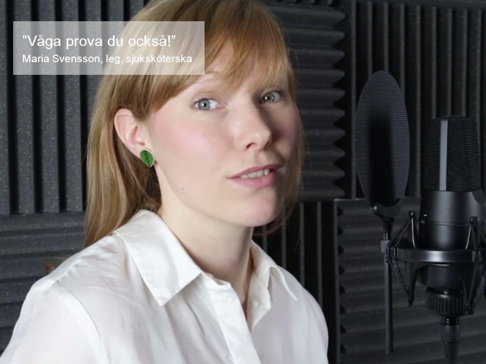 """""""Våga prova du också!"""" Maria Svensson, leg. sjuksköterska"""