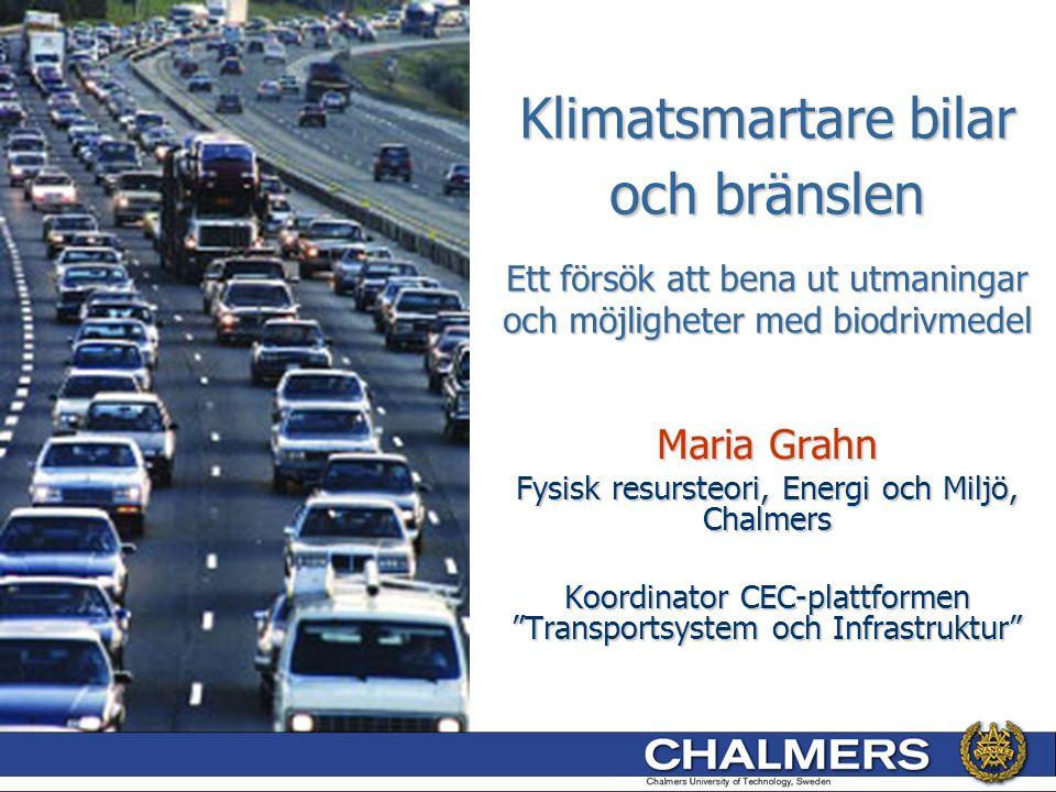 Klimatsmartare bilar och bränslen Ett försök att bena ut utmaningar och möjligheter med biodrivmedel Klimatsmartare bilar och bränslen Ett försök att