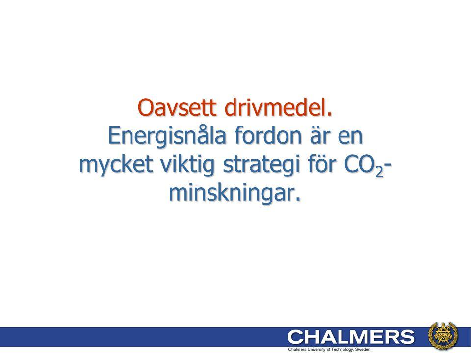 Oavsett drivmedel. Energisnåla fordon är en mycket viktig strategi för CO 2 - minskningar.
