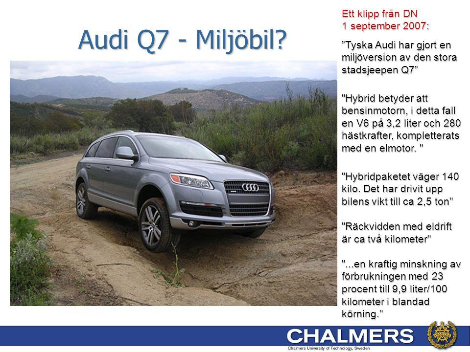 """Audi Q7 - Miljöbil? Ett klipp från DN 1 september 2007: """"Tyska Audi har gjort en miljöversion av den stora stadsjeepen Q7"""""""