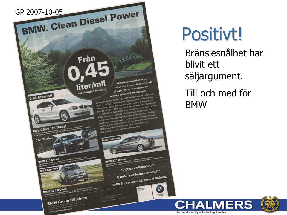 Positivt! GP 2007-10-05 Bränslesnålhet har blivit ett säljargument. Till och med för BMW