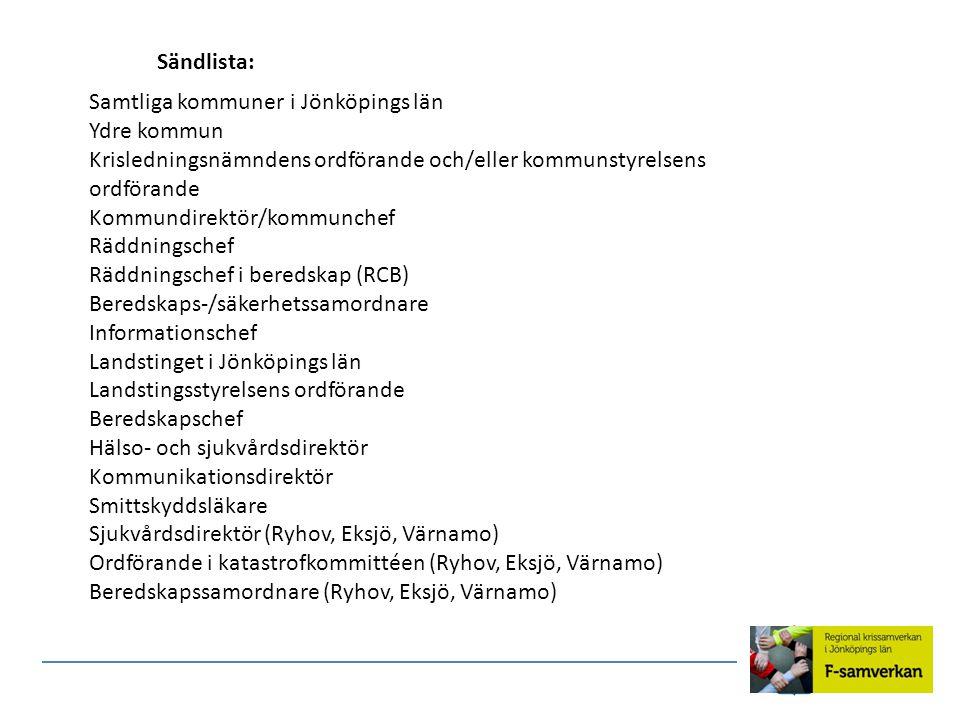 Sändlista: Samtliga kommuner i Jönköpings län Ydre kommun Krisledningsnämndens ordförande och/eller kommunstyrelsens ordförande Kommundirektör/kommunc