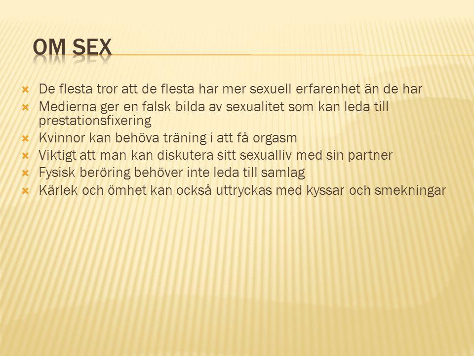  De flesta tror att de flesta har mer sexuell erfarenhet än de har  Medierna ger en falsk bilda av sexualitet som kan leda till prestationsfixering