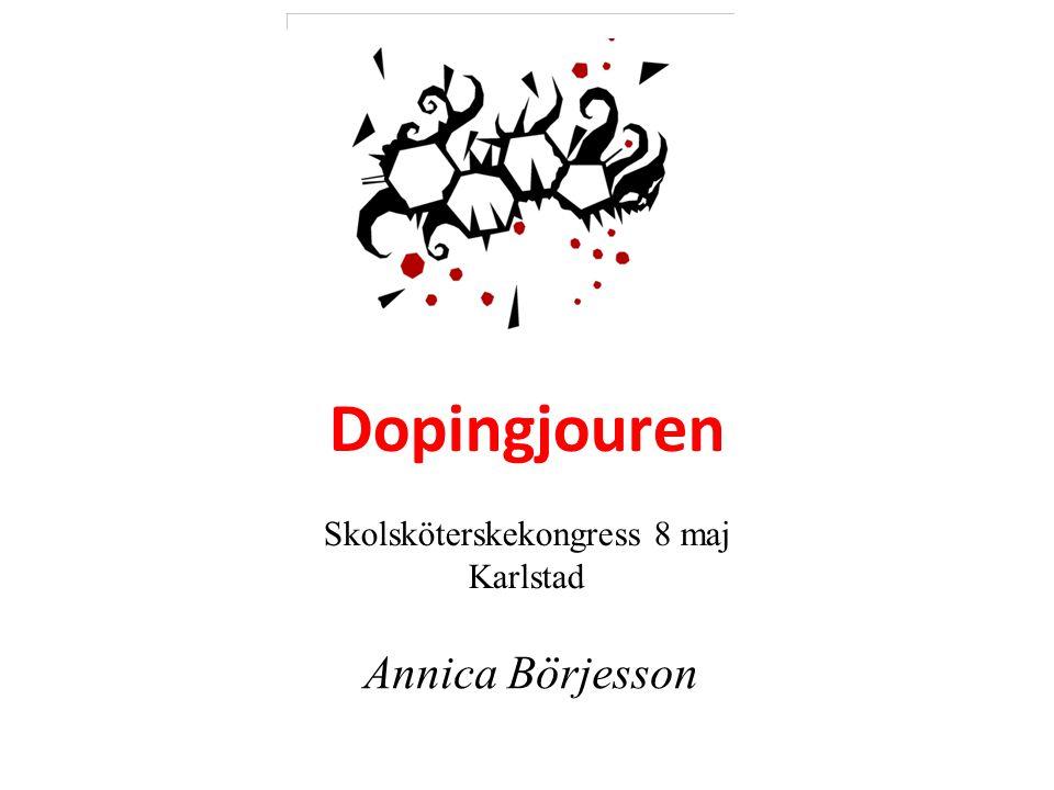 Dopingjouren Skolsköterskekongress 8 maj Karlstad Annica Börjesson