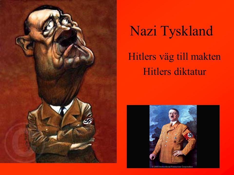 Hitlers väg till makten Hitlers diktatur Nazi Tyskland