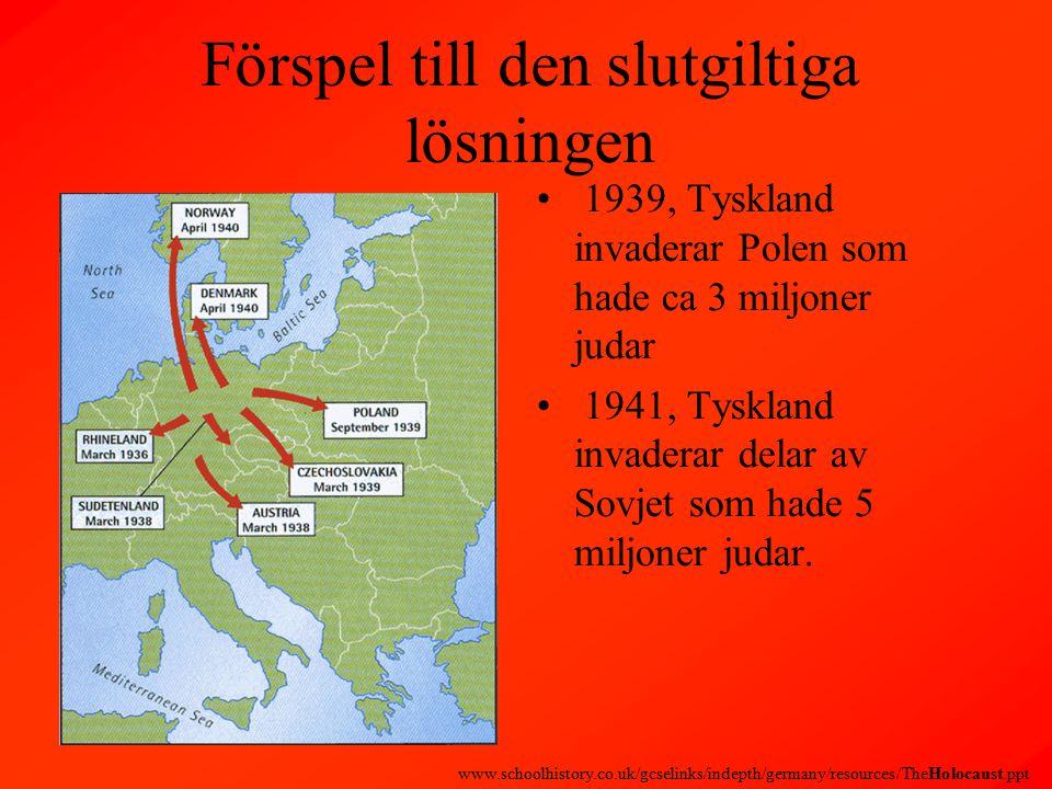 Förspel till den slutgiltiga lösningen 1939, Tyskland invaderar Polen som hade ca 3 miljoner judar 1941, Tyskland invaderar delar av Sovjet som hade 5 miljoner judar.