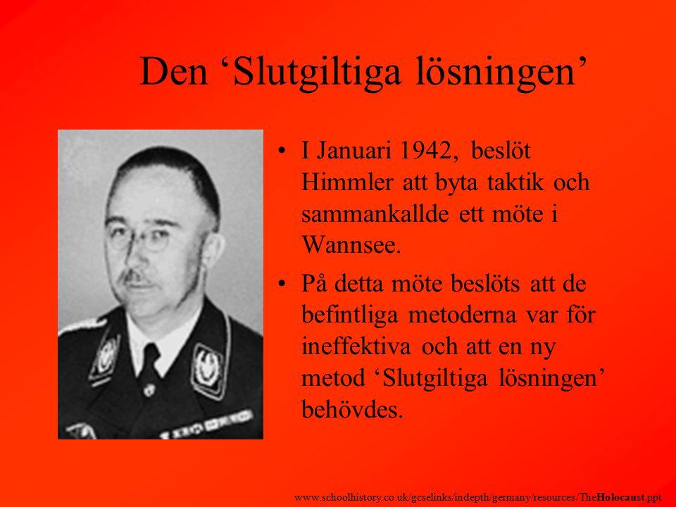 Den 'Slutgiltiga lösningen' I Januari 1942, beslöt Himmler att byta taktik och sammankallde ett möte i Wannsee.