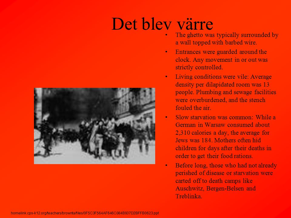 Det blev värre The ghetto was typically surrounded by a wall topped with barbed wire.
