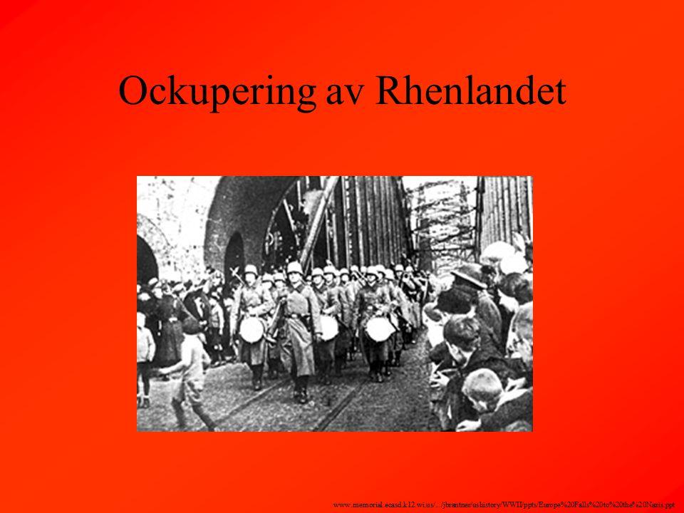 Ockupering av Rhenlandet www.memorial.ecasd.k12.wi.us/.../jbrantner/ushistory/WWII/ppts/Europe%20Falls%20to%20the%20Nazis.ppt