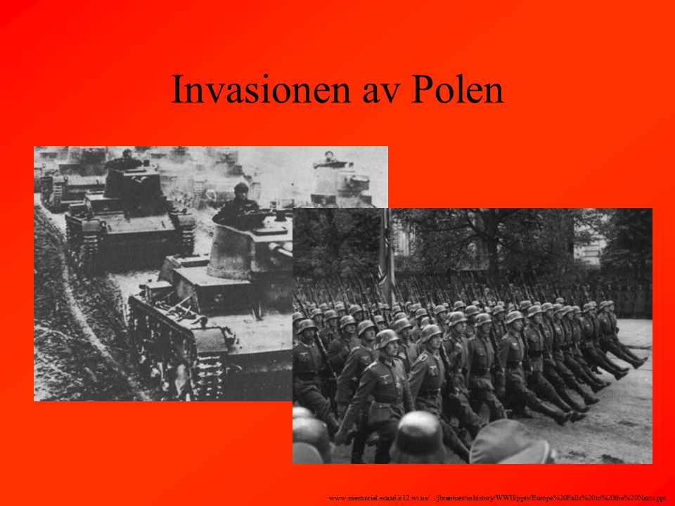 Invasionen av Polen www.memorial.ecasd.k12.wi.us/.../jbrantner/ushistory/WWII/ppts/Europe%20Falls%20to%20the%20Nazis.ppt