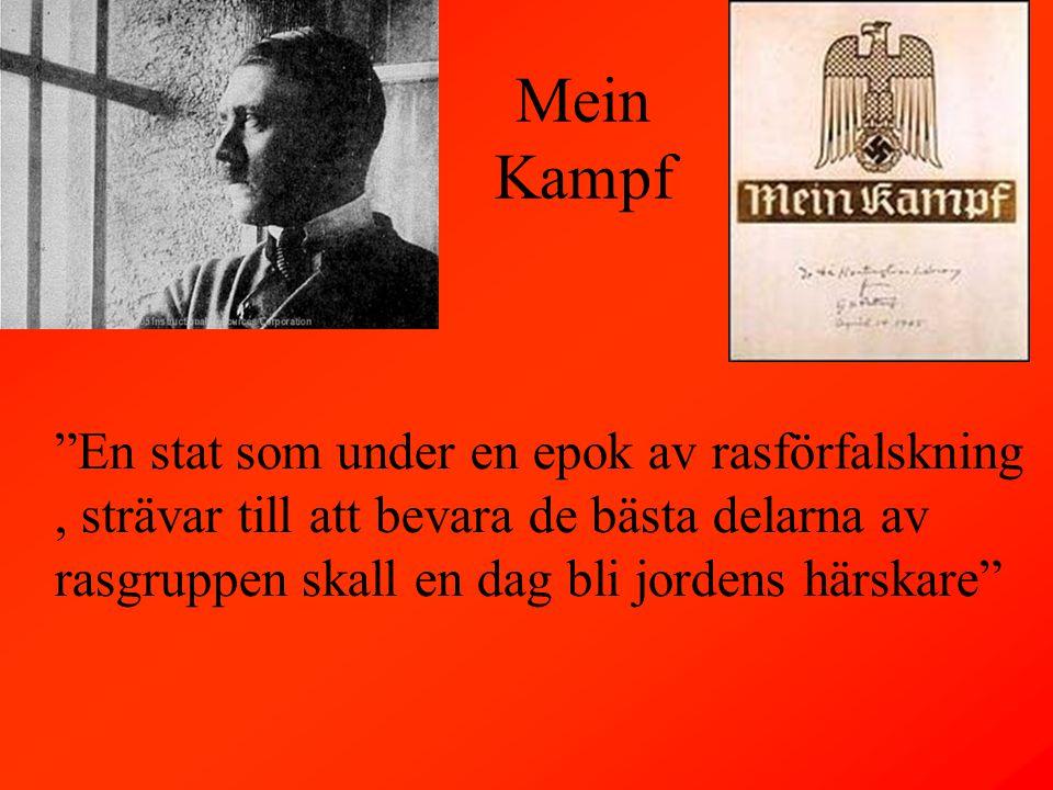 Mein Kampf En stat som under en epok av rasförfalskning, strävar till att bevara de bästa delarna av rasgruppen skall en dag bli jordens härskare