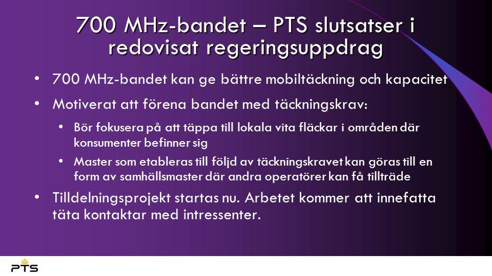 700 MHz-bandet – PTS slutsatser i redovisat regeringsuppdrag 700 MHz-bandet kan ge bättre mobiltäckning och kapacitet Motiverat att förena bandet med