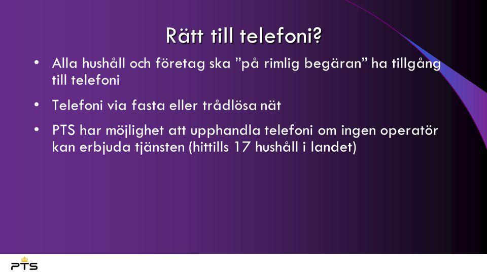 """Rätt till telefoni? Alla hushåll och företag ska """"på rimlig begäran"""" ha tillgång till telefoni Telefoni via fasta eller trådlösa nät PTS har möjlighet"""